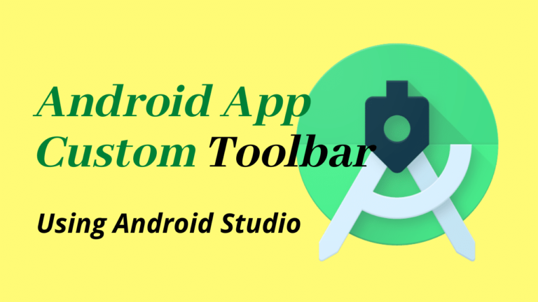 Android custom toolbar Android Studio | Android Tutorial