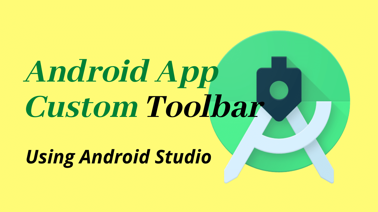 Android custom toolbar Android Studio   Android Tutorial