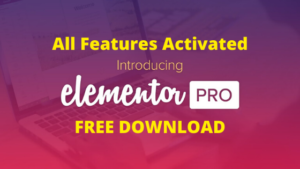 elementor pro FREE DOWNLOAD
